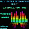 Kain Morter, Dav' & Hub - Tech Deep & Retro House Night @ Café Des Arts (30.03.2018)