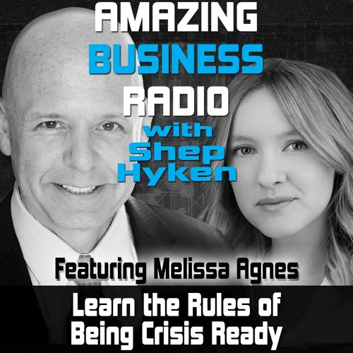 Learn The Rules Of Being Crisis Ready - Featuring Guest Melissa Agnes