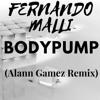 Fernando Malli - BodyPump (Alann Gamez Remix) Preview