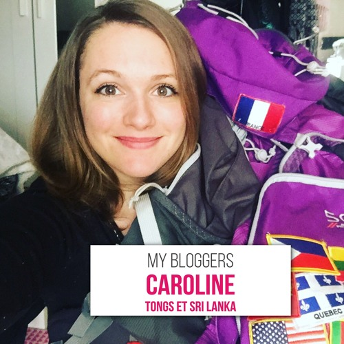 My Bloggers #3 - Caroline - Tongs et Sri Lanka