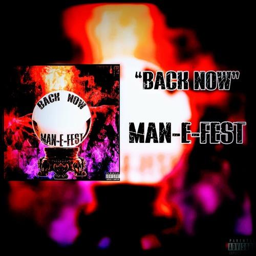"""Back now"" Man-E-Fest"