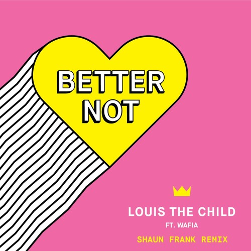 Louis The Child - Better Not (Shaun Frank Remix)