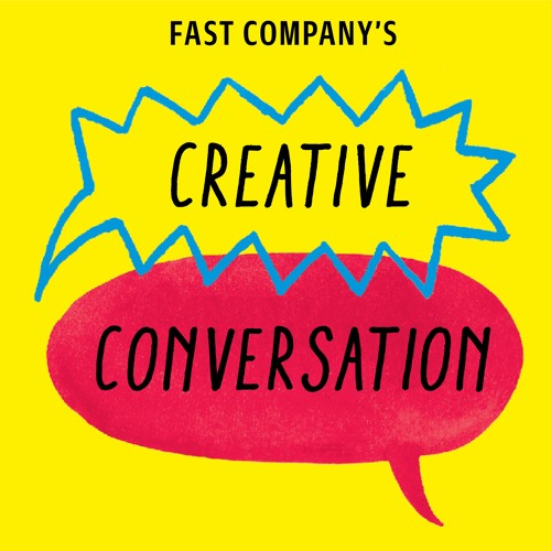 Introducing Fast Company's Creative Conversation podcast