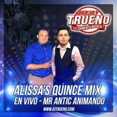 Alissa's Quince Mix En Vivo - DJ TRUENO & MR. ANTIC