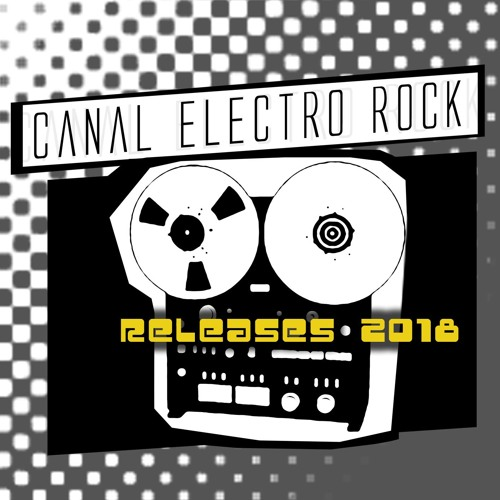 Releases Canal Electro Rock 01 (Junho 2018) #Rock #Indie #Alternative #NewWave #Electronic
