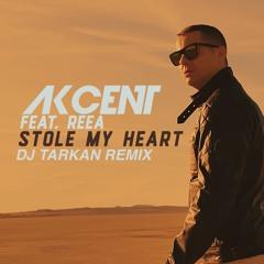Akcent ft. REEA - Stole My Heart (DJ Tarkan Remix)