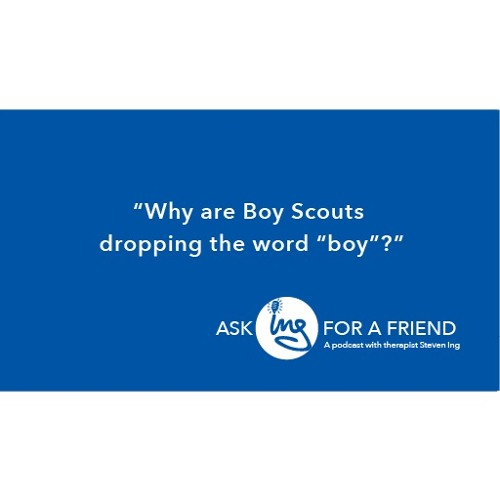 "Why are Boy Scouts dropping the word ""boy""?"