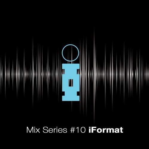 Mix Series #10 - iFormat