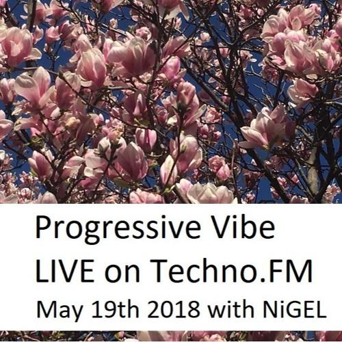 Progressive Vibe 2018 - 05 - 19 With NiGEL