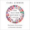 She Has Her Mother's Laugh by Carl Zimmer, read by Joe Ochman