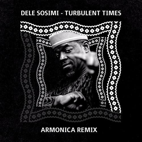 Dele Sosimi - Turbulent Times (Armonica Remix) [MoBlack Records] *Preview