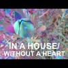 In A House / Without A Heart (Cover)