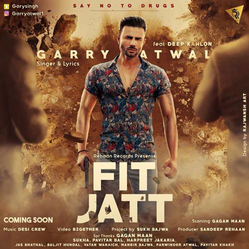 Fit Jatt By Garry Atwal Ft Deep Kahlon