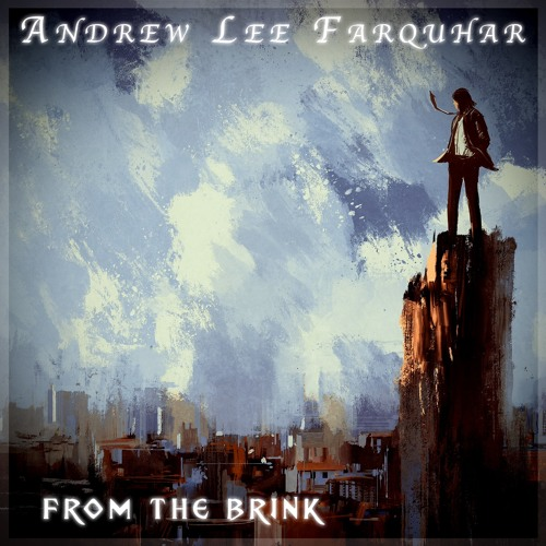 Andrew Lee Farquhar - From the Brink (Original Mix)