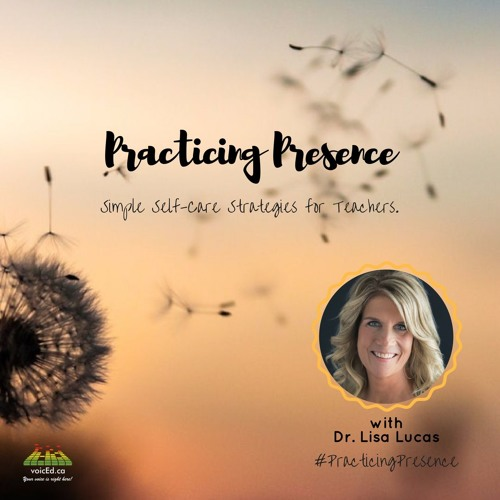 Practicing Presence With Dr. Lisa Lucas- Professional Development
