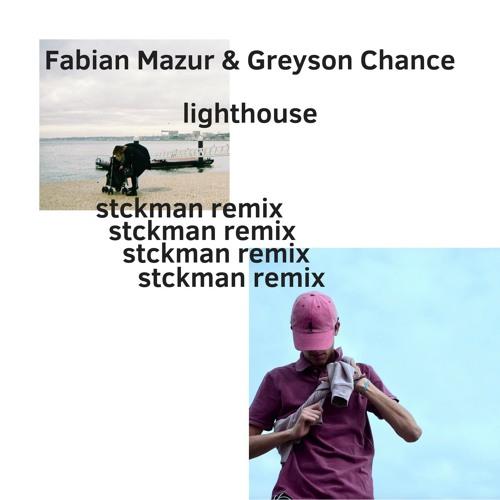 Fabian Mazur & Greyson Chance - Lighthouse (stckman remix)