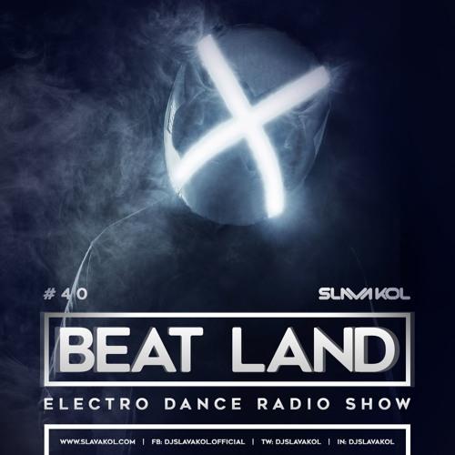 Slava Kol - Beat Land [Radio Show #40]