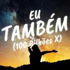 Eu Também (100 Bilhões X) - Hillsong United - ft. Yule Matos [Lucas Mylo Remix]