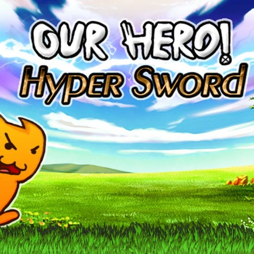 Our Hero ! Hyper Sword Soundtrack