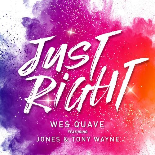 Wes Quave - Ft Jones And Tony Wayne - Just Right - Acap - 24Bit