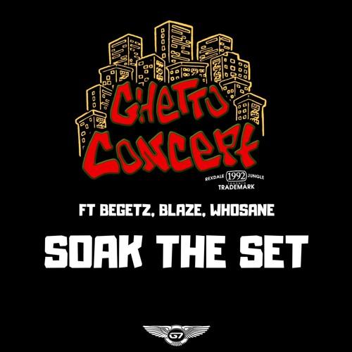 Soak Da Set feat Begetz, Blaze, Whosane