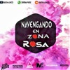 NAVEGANDO EN ZONA ROSA N°1 (Sebastian AlvarezDj)- 02|06|2K18