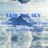 Said The Sky - Over Getting Over You (Lyrics) feat. Matthew Koma [MarCuz Reposts]