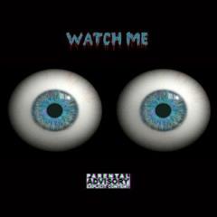Watch Me ft. B Nice