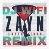 Zayn - entertainer ( dj wifi remix )