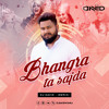 Bhangra Ta Sajda - Remix - | DJ DAVID | Veer Di Wedding |