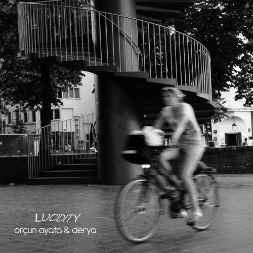 Lucidity (ft. Derya)