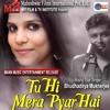 Tu Hi Mera Pyar Hai | Bollywood Best 2017 | Budhha | Ghulam Khan | MANN MUSIC ENTERTAINMENT