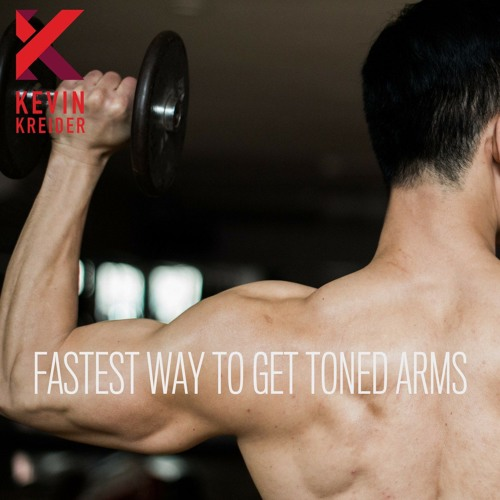 episode 2 Fastest Way To Get Toned Arms