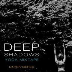 Deep Shadows : Yoga Mixtape
