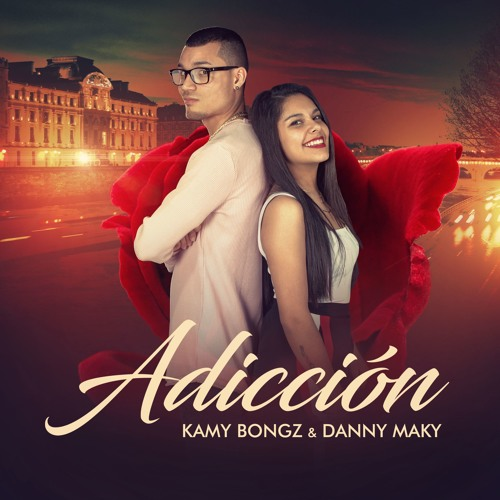 Adicción - Kamy Bongz & Danny Maky