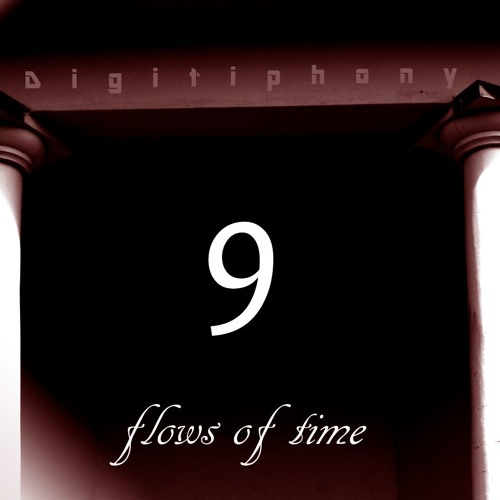 Flows Of Time (Digitiphony 9 Part 1)