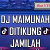 DJ MAIMUNAH DITIKUNG JAMILAH 2018