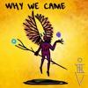 WHY WE CAME (Prod. KanielTheOne)+ LYRICS