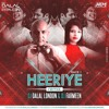 Race 3 - Heeriye (Remix) Dj Dalal London & Dj Farmeen