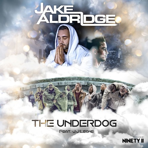 Jake Aldridge - The Underdog feat. J.J Leone