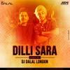 Dilli Sara (Bounce Mix) Dj Dalal London