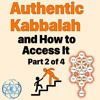 Authentic Kabbalah and How to Access It - Part 2 of 4 - Receiving in Order to Give