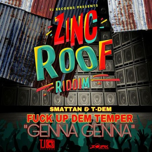 Smattan Amp T Dem Genna Genna Zinc Roof Riddim Prod By