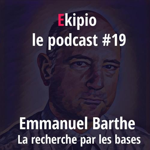 #19 - Emmanuel Barthe - La recherche par les bases