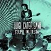 Colpo In Testa - Luigi Caterisano