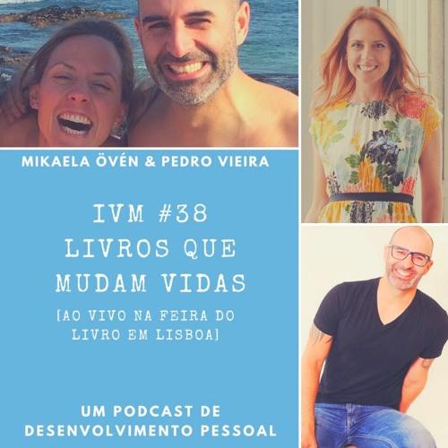 #38 Livros que Mudam Vidas (ao Vivo na Feira do Livro de Lisboa)