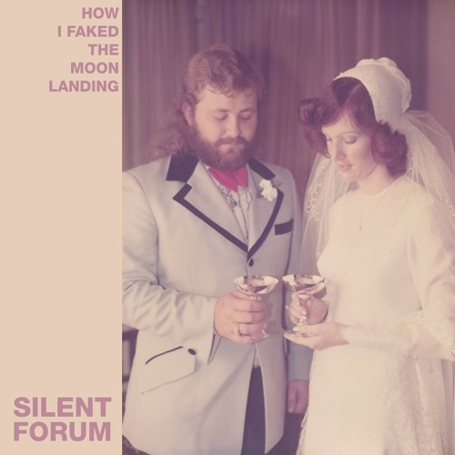 Silent Forum - How I Faked The Moon Landing