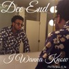 Dee End - I Wanna Know (Prod. By Young K Jay)
