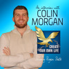 421: Colin Morgan | Consistently Becoming Better on a Daily Basis