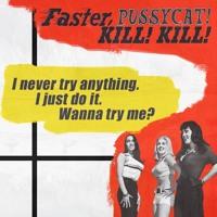 The World of Russ Meyer: Faster, Pussycat! Kill! Kill!